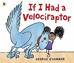 If I Had a Velociraptor