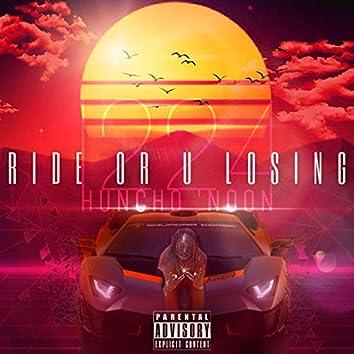 Ride or U Losing