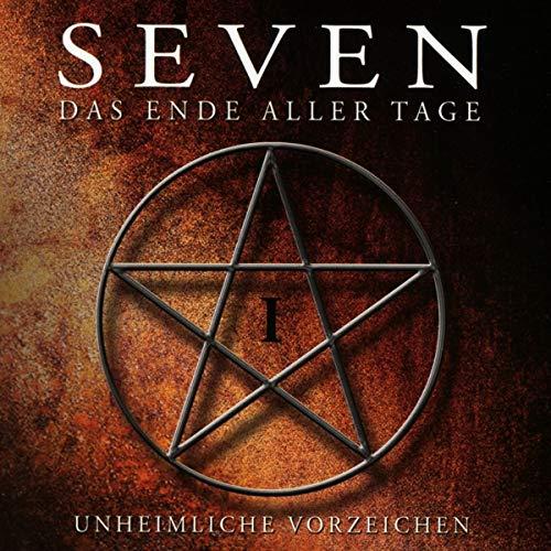 Seven - Das Ende Aller Tage 01. Unheimliche Vorzeichen