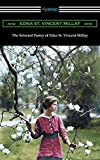 The Selected Poetry of Edna St. Vincent Millay (Renascence and Other Poems, A Few Figs from...