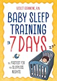 Baby Sleep Training in 7 Days: The Fastest Fix for Sleepless Nights (English Edition)