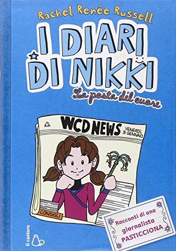 La posta del cuore. I diari di Nikki. Ediz. illustrata