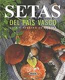 Setas del País Vasco. Guía y recetas de cocina (El Rincón Del Paladar)