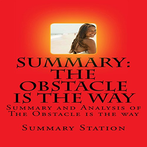 Summary and Analysis of The Obstacle Is the Way by Ryan Holiday Titelbild