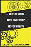 The Drivers Guide to Auto Ownership and Responsibility