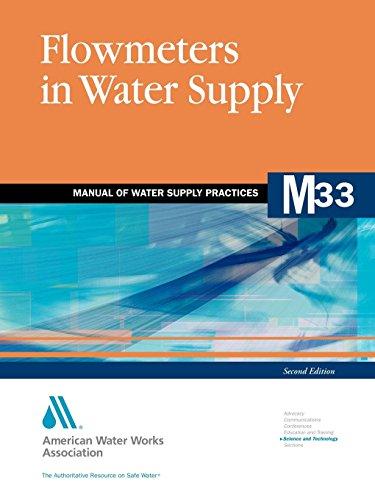 Flowmeters in Water Supply (M33): AWWA Manual of Water Supply Practice