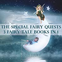 The Special Fairy Quests: 3 Fairy Tale Books In 1