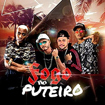 Fogo no Puteiro (feat. Daniel Stom, Dj Vincius & Mc GW) (Brega Funk)