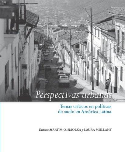 Perspectivas urbanas: Temas críticos en políticas de suelo en América Latina (Spanish Edition)
