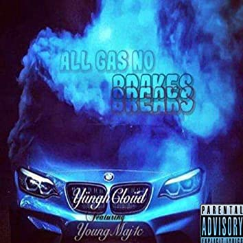 All Gas No Brakes Breaks (feat. Young Maj1c)