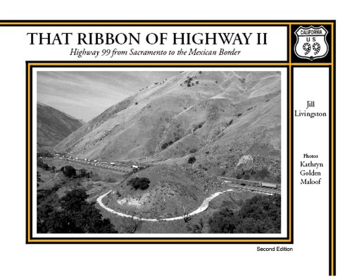 That Ribbon of Highway II: Highway 99 from Sacramento to the Mexican Border