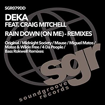 Rain Down on Me (The Remixes)
