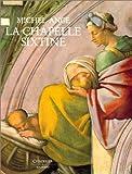 Michel-Ange - La Chapelle Sixtine