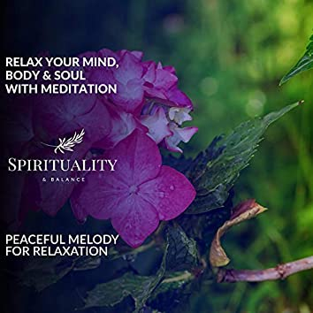 Relax Your Mind, Body & Soul With Meditation - Peaceful Melody For Relaxation