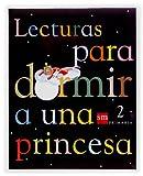 Lecturas para dormir a una princesa. 2 Primaria - 9788434895959