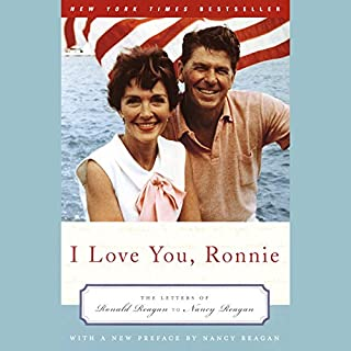 I Love You, Ronnie     The Letters of Ronald Reagan to Nancy Reagan              By:                                                                                                                                 Nancy Reagan                               Narrated by:                                                                                                                                 Leo Burmester,                                                                                        Allison Daughtery                      Length: 3 hrs and 8 mins     16 ratings     Overall 4.9