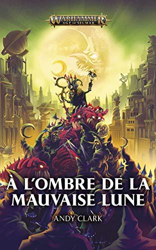 À L'Ombre de la Mauvaise Lune (Warhammer Age of Sigmar)
