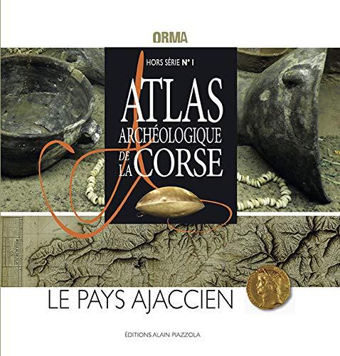 Hors Serie N 1 Atlas Archéologique de la Corse - le Pays Ajaccien