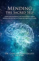 Mending the Sacred Self: A look at the biochemistry and neuroscience of esoteric practices, and how they can change your experience of reality