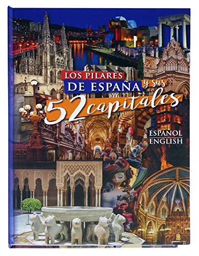 Los pilares de España y sus 52 capitales