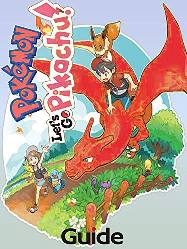 POKEMON: LET'S GO PIKACHU More Cheats - Strategy Guide - Guide and Cheats - Tips and Tricks - How to be a winner (English Edition)