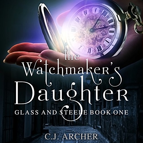 The Watchmaker's Daughter     Glass and Steele, Book 1              By:                                                                                                                                 C. J. Archer                               Narrated by:                                                                                                                                 Emma Powell                      Length: 9 hrs and 21 mins     1,956 ratings     Overall 4.4
