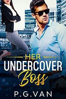 Her Undercover Boss: An Office Romance by [P.G. Van]