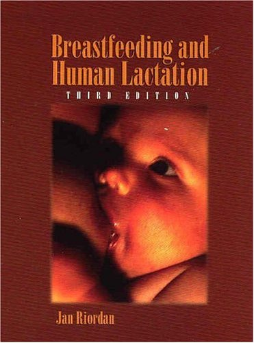 Breastfeeding and Human Lactation (Jones and Bartlett Series in Breastfeeding/Human Lactation)