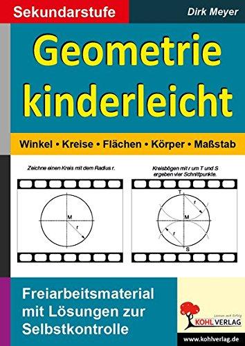 Geometrie kinderleicht: Winkel - Kreis - Fläche - Körper - Maßstab