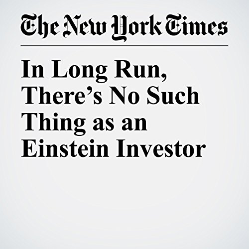 In Long Run, There's No Such Thing as an Einstein Investor audiobook cover art