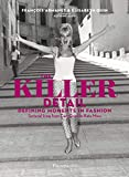 The Killer Detail: Defining Moments in Fashion: Defining moments in fashion: sartorial icons from Cary Grant to Kate Moss (Langue anglaise) - Elisabeth Quin