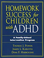 Homework Success for Children with ADHD: A Family-School Intervention Program (The Guilford School Practitioner Series)