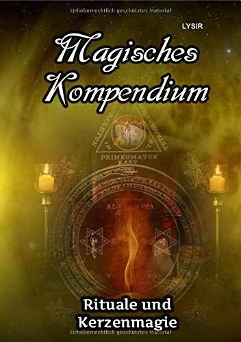 MAGISCHES KOMPENDIUM / Magisches Kompendium - Rituale und Kerzenmagie