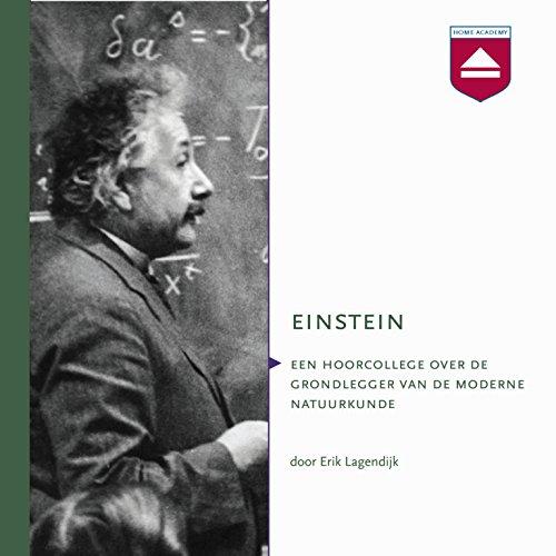Einstein: Hoorcollege over de grondlegger van de moderne natuurkunde cover art