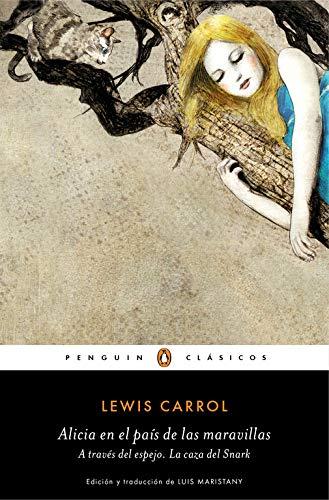 Alicia en el país de las maravillas   A través del espejo   La caza del Snark (Penguin Clásicos)