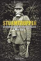 Sturmtruppen: Les Troupes D'assaut De L'armée Allemande 1914-1918