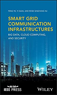 Smart Grid Communication Infrastructures: Big Data, Cloud Computing, and Security (Wiley - IEEE)