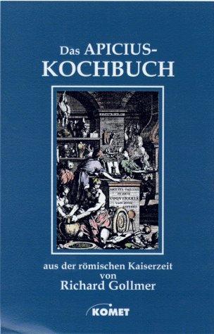 Das Apicius Kochbuch. Aus der römischen Kaiserzeit