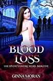 Blood Loss (The Divine Vampire Heirs)
