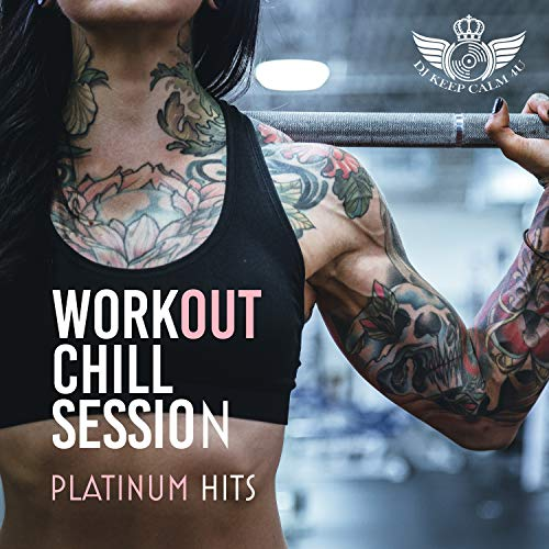 Workout Chill Session: Platinum Hits - Workout, Gym, Sport, Aerobic, Fitness, Trainings Music