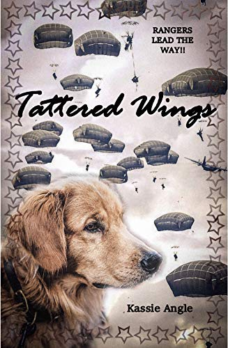 Tattered Wings: Rangers Lead the Way!! by [Kassie  Angle]