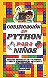 Codificación en Python Para Niños: Aprende a Programar tus Propios Juegos y Aplicaciones a Través del Autodesarrollo