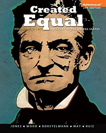 Created Equal: A History of the United States, to 1877