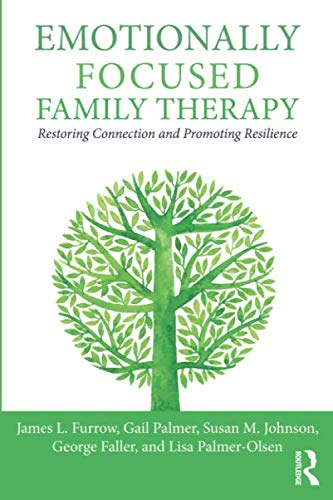 Emotionally Focused Family Therapy: Restoring Connection and Promoting Resilience