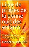 Livre de prières de la bonne nuit des enfants: Une prière pour chaque nuit du mois (Série de livres pour enfants t. 1)