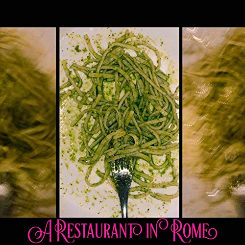 A Restaurant In Rome [Explicit]