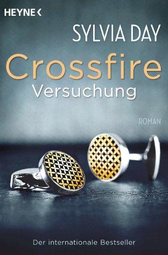 Crossfire. Versuchung: Band 1 Roman