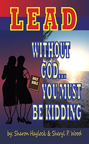 Lead Without God … You Must Be Kidding!: A Twin Power Production (English Edition)