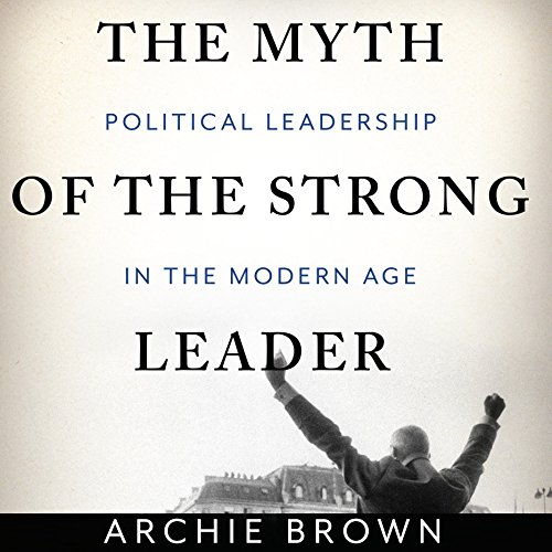 The Myth of the Strong Leader audiobook cover art