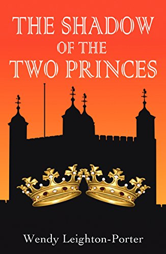 Book: The Shadow of the Two Princes (Shadows from the Past Book 10) by Wendy Leighton-Porter
